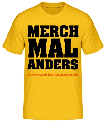 MERCH MAL ANDERS Fan Shirt